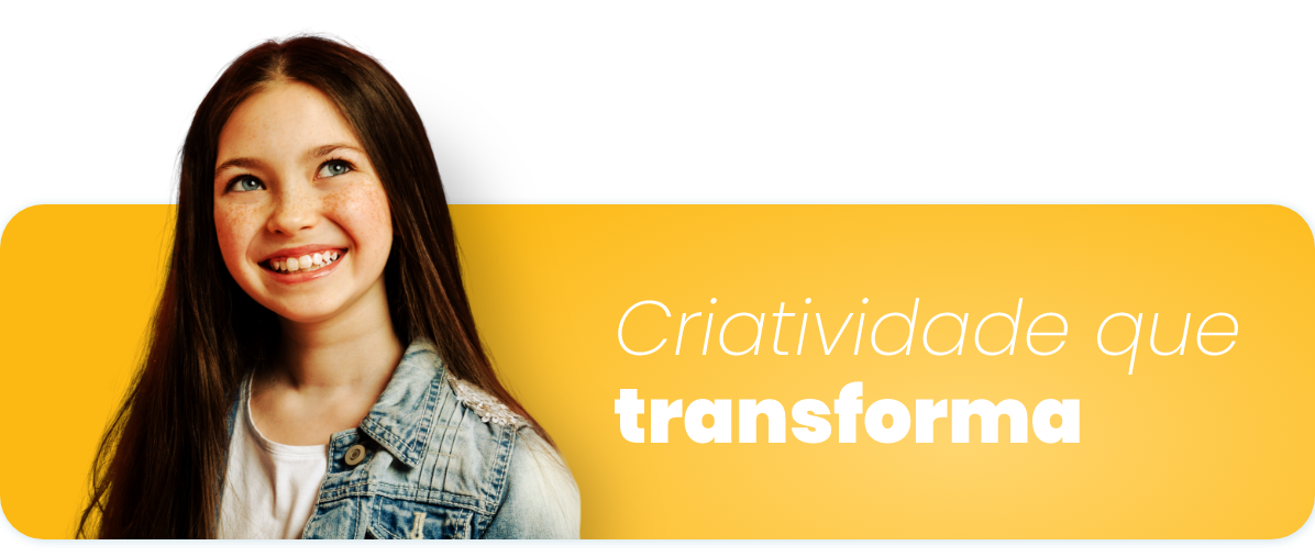 Criatividade que transforma